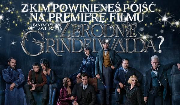 """Z kim z """"Fantastyczne Zwierzęta: Zbrodnie Grindewalda"""" mógłbyś pójść na premierę tego filmu?"""