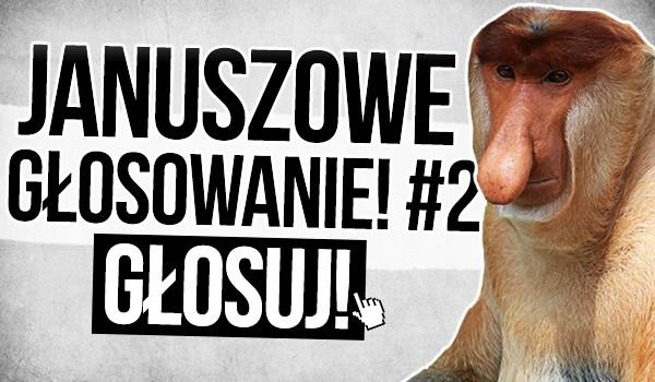 Januszowe głosowanie! #2