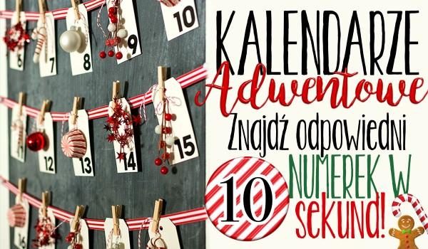 Kalendarze adwentowe – znajdź odpowiedni numerek w 10 sekund!