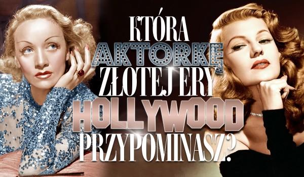 Którą z aktorek Złotej Ery Hollywood przypominasz?