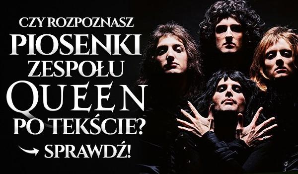 Czy rozpoznasz piosenki Queen po ich tekście?
