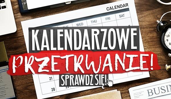 Przetrwanie kalendarzowe!