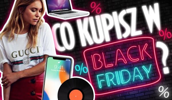 Co kupisz w Black Friday? Sprawdzisz to wybierając przypadkowe zdjęcia!