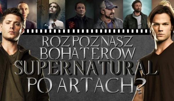 "Rozpoznasz postacie z ""Supernatural"" po artach?"