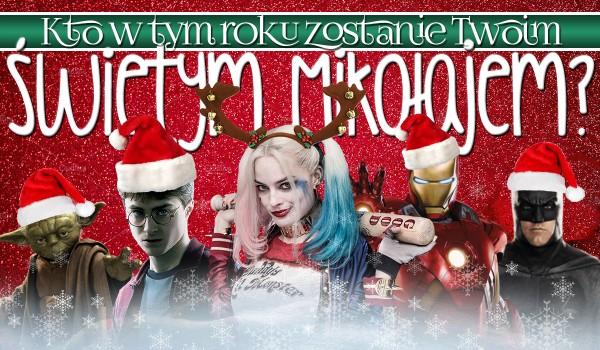 Kto zostanie w tym roku Twoim Świętym Mikołajem?
