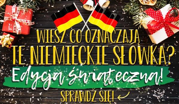 Czy wiesz co oznaczają te niemieckie słówka? Edycja świąteczna!