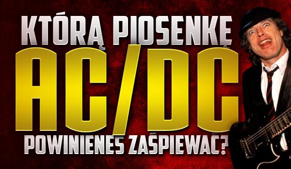 Którą piosenkę AC/DC powinieneś zaśpiewać?