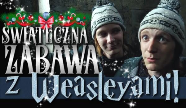 Świąteczna zabawa z Weasley'ami!