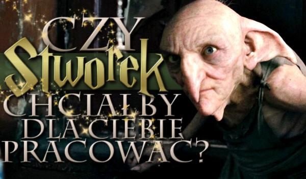 """Czy Stworek chciałby dla Ciebie pracować? – Dla fanów """"Harry'ego Pottera""""!"""