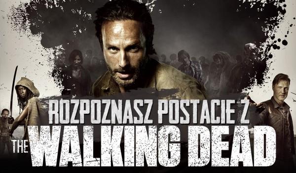 """Czy rozpoznasz postacie z """"The Walking Dead""""?"""