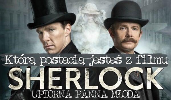 """Jaką jesteś postacią z filmu """"Sherlock: Upiorna panna młoda""""?"""