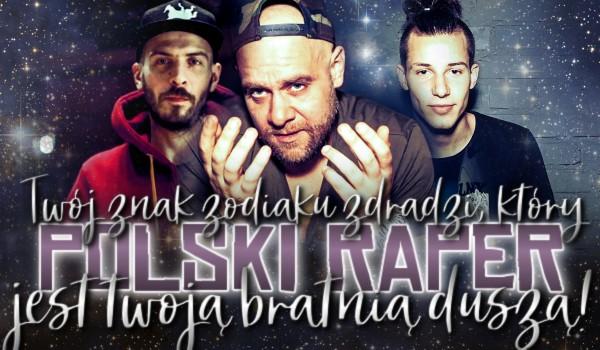 Twój znak zodiaku zdradzi, który polski raper jest Twoją bratnią duszą!