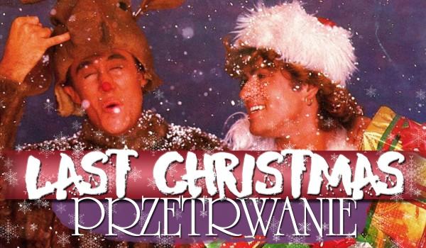 Przetrwanie: Last Christmas!
