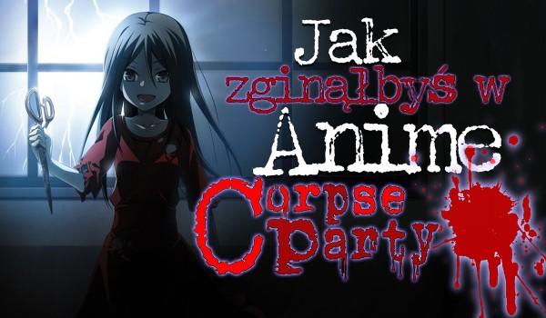 Jak zginąłbyś w anime Corpse Party?