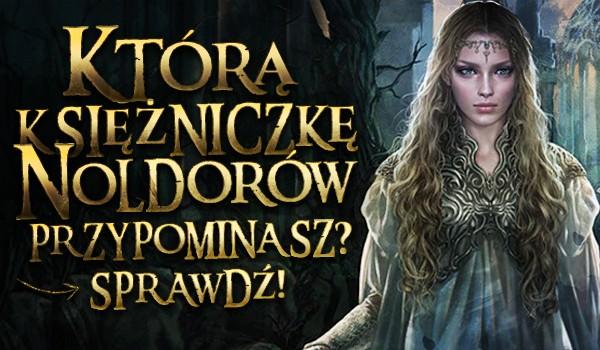 Którą księżniczkę Noldorów przypominasz?