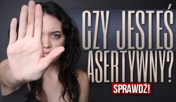 Czy jesteś asertywny?