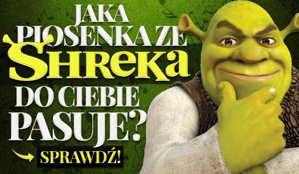 """Jaka piosenka ze """"Shreka"""" do Ciebie pasuje?"""