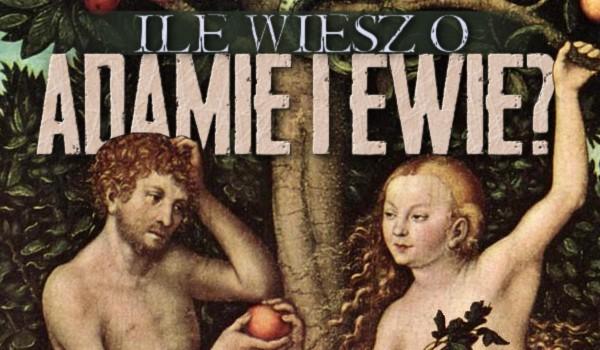 Ile wiesz o Adamie i Ewie?