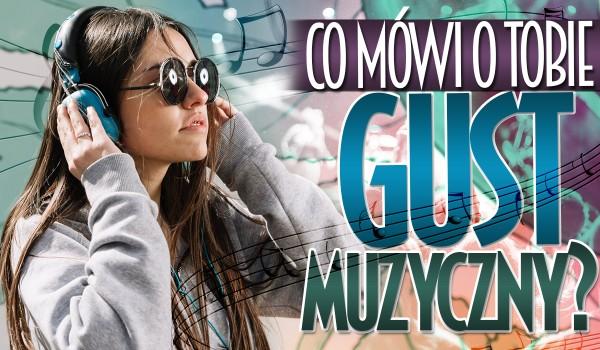 Co mówi o Tobie gust muzyczny?