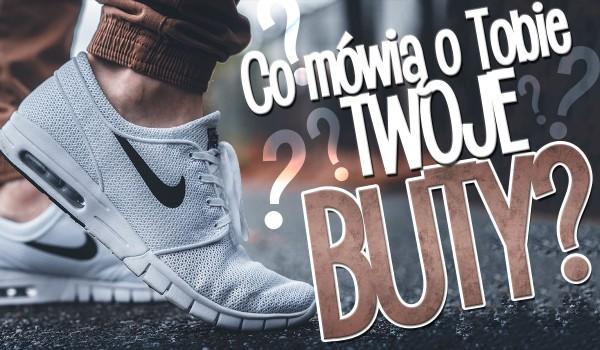 Co Twoje buty mówią o Tobie?