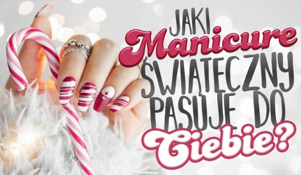 Jaki świąteczny manicure do Ciebie pasuje?