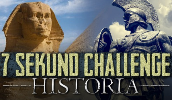 7 SEKUND CHALLENGE – Historia!