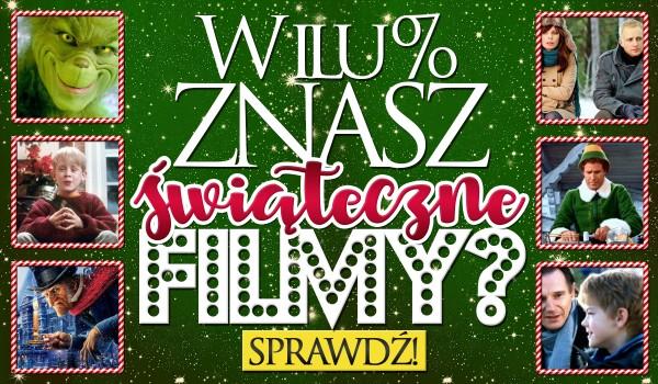 W ilu % znasz świąteczne filmy?