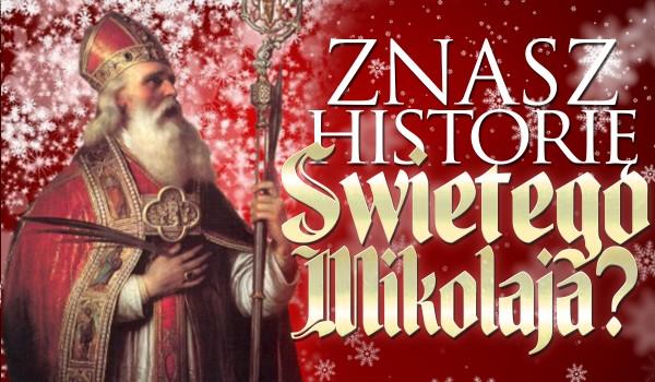 Czy znasz historię świętego Mikołaja?