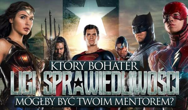 Który bohater Ligi Sprawiedliwości mógłby być Twoim mentorem?
