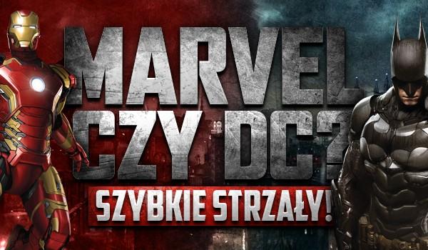 """""""Marvel"""" czy """"DC""""? – szybkie strzały!"""