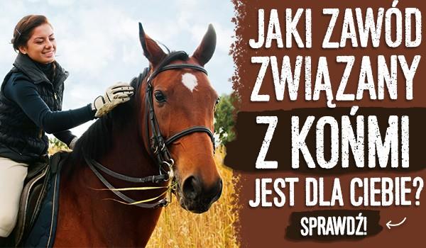 Jaki zawód związany z końmi jest dla Ciebie?