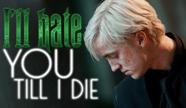 I'll hate you till I die #1