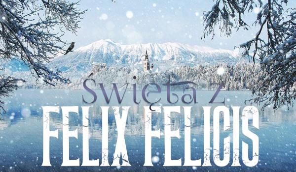 Święta z Felix Felicis.