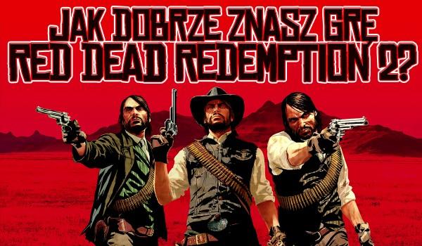 """Jak dobrze znasz grę """"Red Dead Redemption 2""""?"""