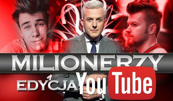 Milionerzy: wersja YouTube 2018.