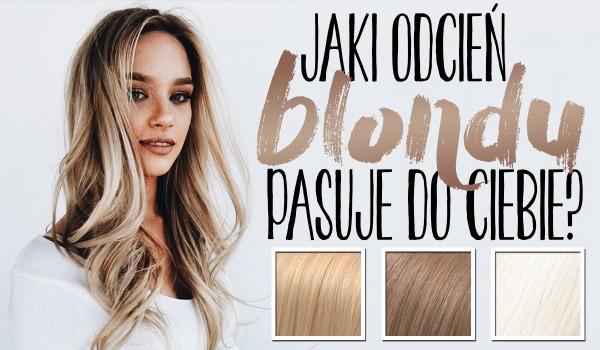 Jaki odcień blondu do Ciebie pasuje?