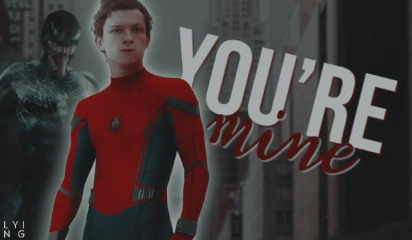 You're mine #1 Spider-Man