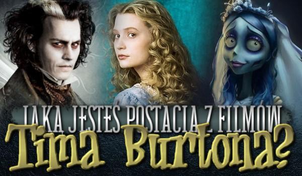 Jaką jesteś postacią z filmów Tima Burtona?