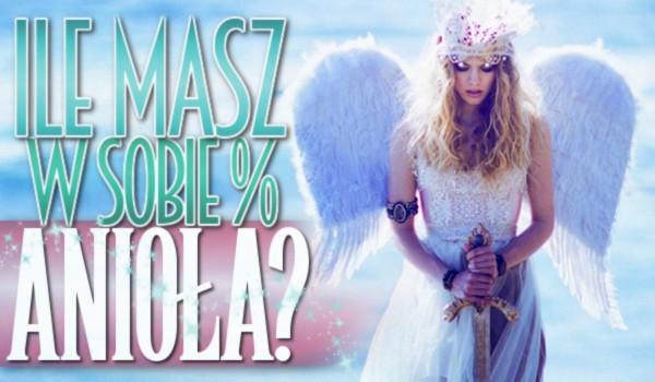 Ile masz w sobie % Anioła?