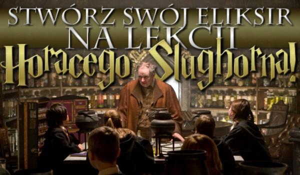 Stwórz swój eliksir na lekcji Horacego Slughorna!