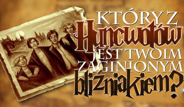 Który z Huncwotów jest Twoim zaginionym bliźniakiem?