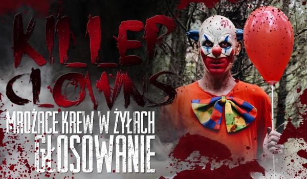 """Killer clowns – mrożące krew w żyłach głosowanie z serii """"Co wolisz?""""!"""