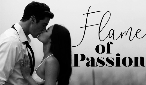FLAME OF PASSION – Prolog