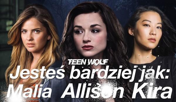 Jesteś bardziej jak Allison, Kira czy Malia?