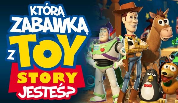 """Do której zabawki z """"Toy Story"""" jesteś podobny?"""
