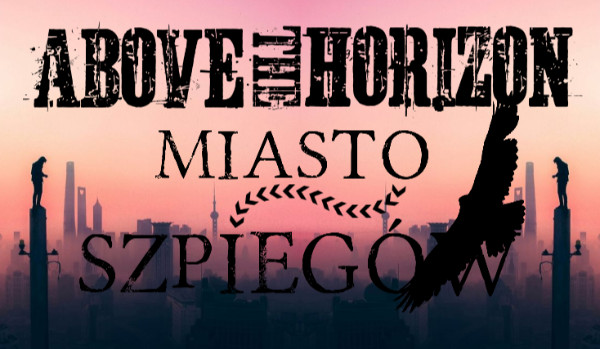 Above the Horizon: Miasto Szpiegów – Postacie.