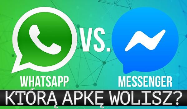 """""""WhatsApp"""" vs. """"Messenger"""" – głosowanie!"""