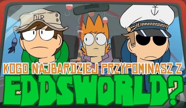 """Kogo najbardziej przypominasz z """"Eddsworld""""?"""
