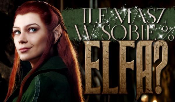 Ile masz w sobie % Elfa?