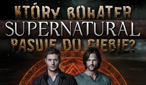 "Który bohater ""Supernatural"" pasuje do Ciebie?"
